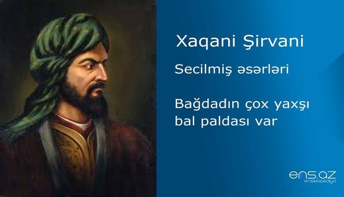 Xaqani Şirvani - Bağdadın çox yaxşı bal paldası var