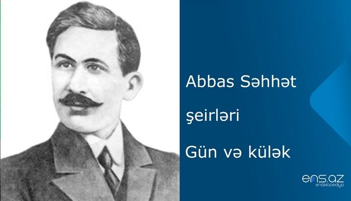 Abbas Səhhət - Gün və külək