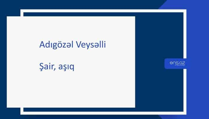 Adıgözəl Veysəlli