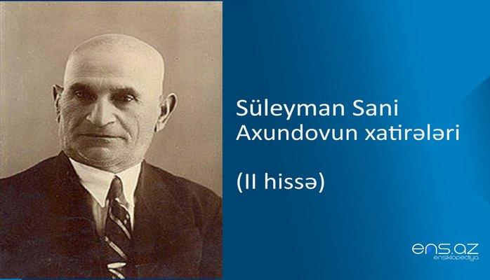 Süleyman Sani Axundovun xatirələri (II hissə)