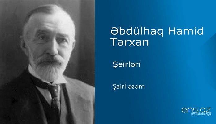 Əbdülhaq Hamid Tərxan - Şairi əzəm