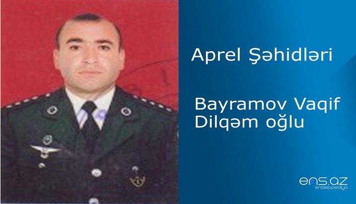 Vaqif Bayramov Dilqəm oğlu