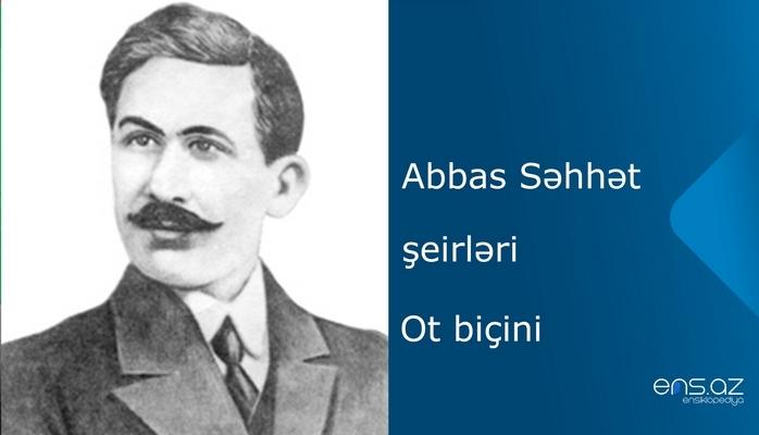 Abbas Səhhət - Ot biçini