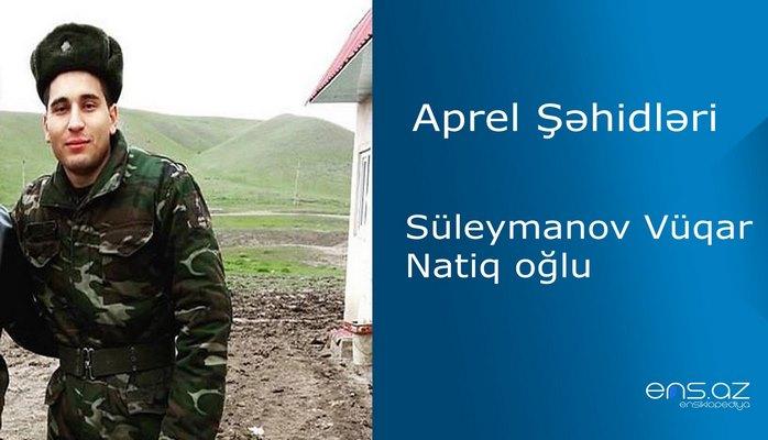 Vüqar Süleymanov Natiq oğlu