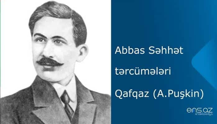 Abbas Səhhət - Qafqaz (A.Puşkin)