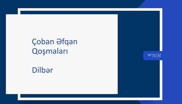 Çoban Əfqan - Dilbər